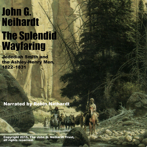 The Splendid Wayfaring: Jedediah Smith and the ...
