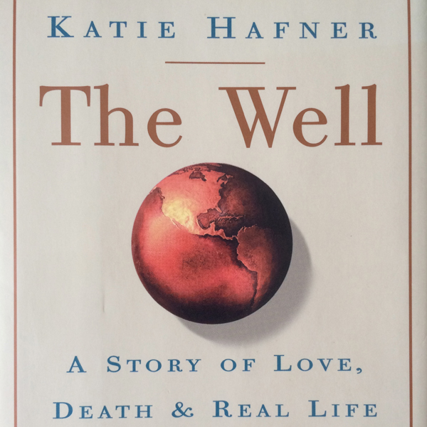 The Well: A Story of Love, Death & Real Life in...