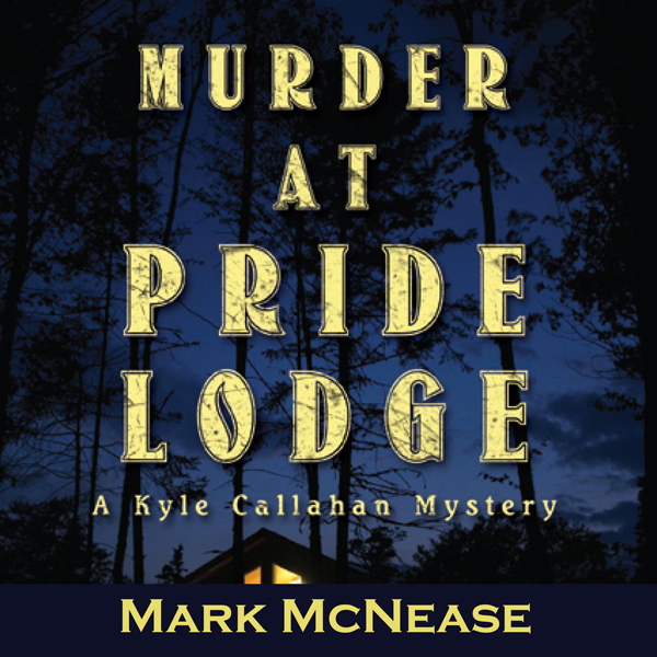 Murder at Pride Lodge: A Kyle Callahan Mystery ...