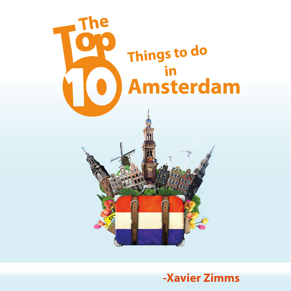 The Top Ten Things to Do in Amsterdam: Your Ult...