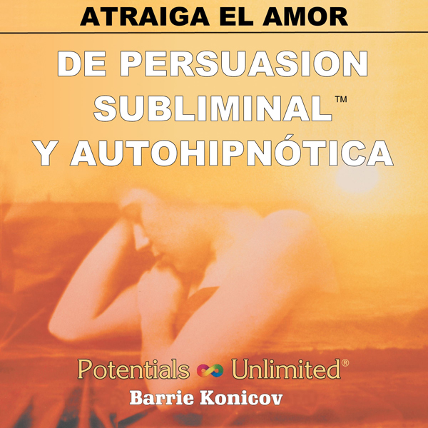 Atraiga el Amor [How to Attract Love] , Hörbuch, Digital, 1, 75min