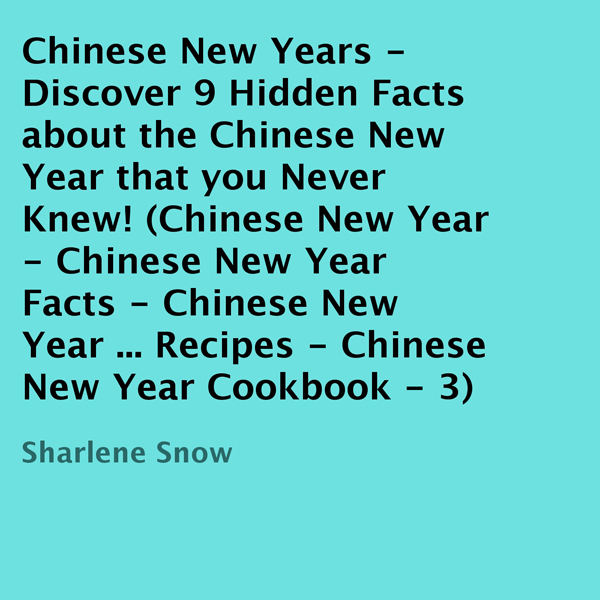 Chinese New Years: Discover 9 Hidden Facts Abou...