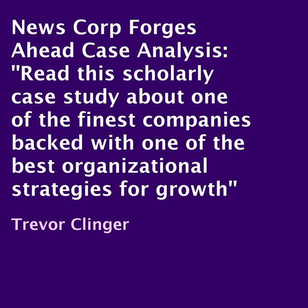 News Corp Forges Ahead Case Analysis: A Scholar...