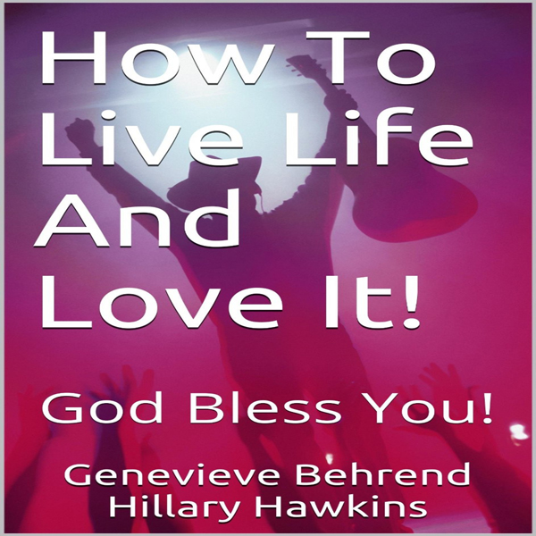 How to Live Life and Love It! , Hörbuch, Digita...