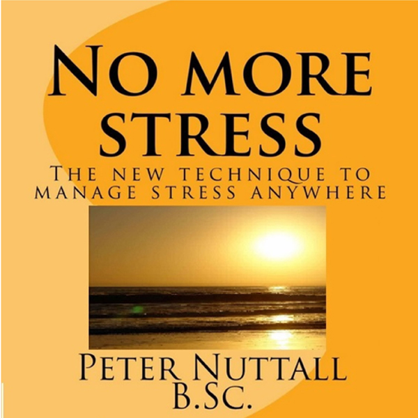 No More Stress: The New Technique to Manage Str...