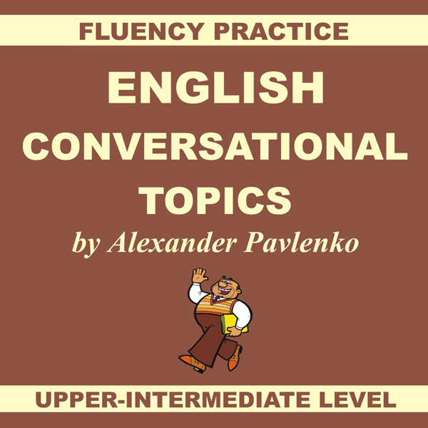 English, Conversational Topics, Upper-Intermedi...