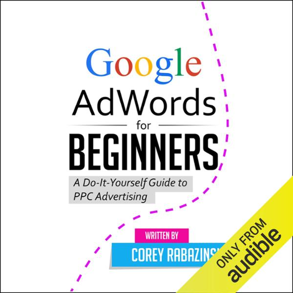 Google AdWords for Beginners: A Do-It-Yourself ...