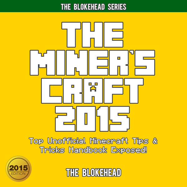 The Miner´s Craft 2015: Top Unofficial Minecraf...