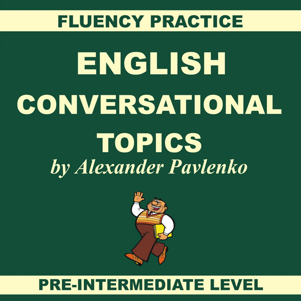 English: Conversational Topics: Pre-Intermediat...