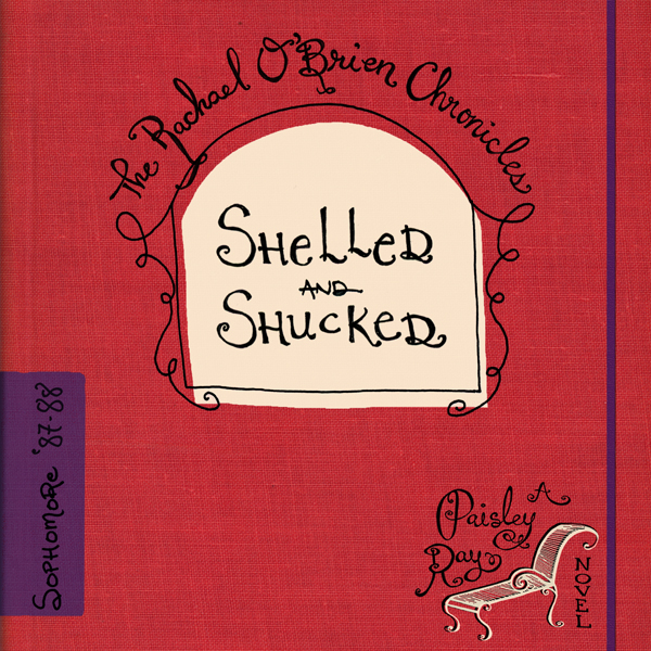 Shelled and Shucked: The Rachael O´Brien Chroni...