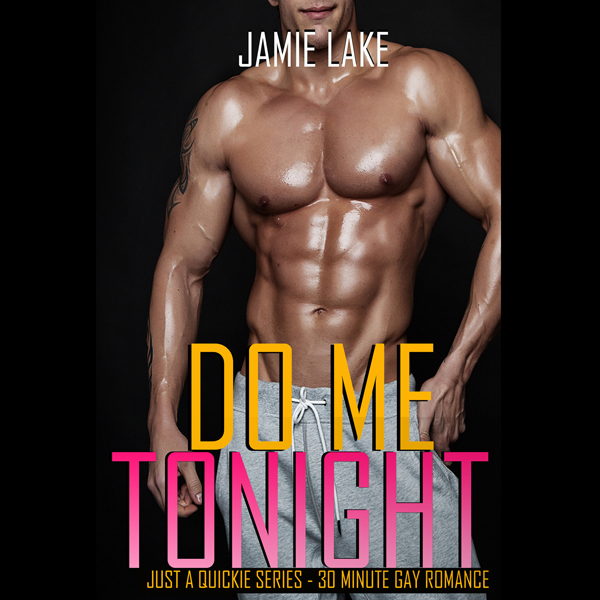 Do Me Tonight : Just a Quickie, Book 4 , Hörbuc...