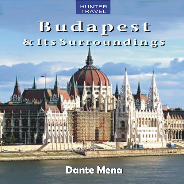 Budapest & Its Surroundings: Travel Adventures ...