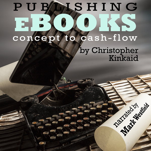 Publishing eBooks Concept to Cash-Flow: How to ...