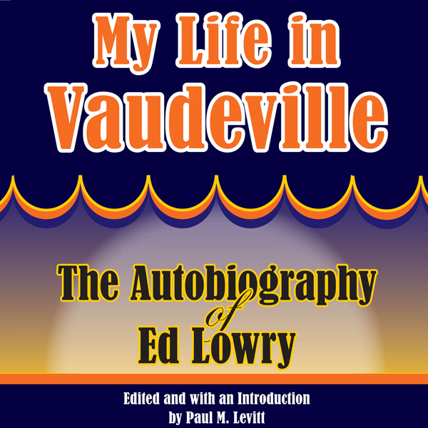 My Life in Vaudeville: The Autobiography of Ed ...