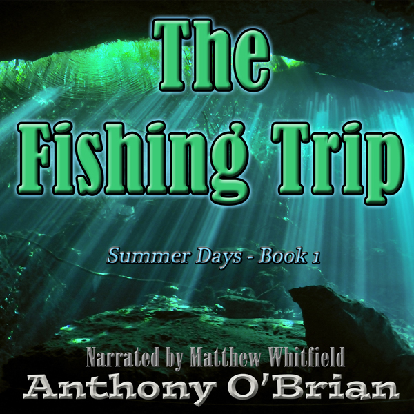 The Fishing Trip: Summer Days, Book 1 , Hörbuch...