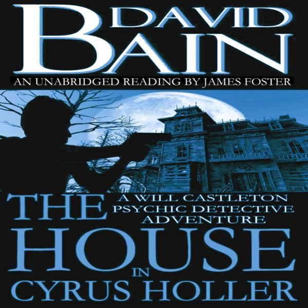 The House in Cyrus Holler: A Short Will Castlet...