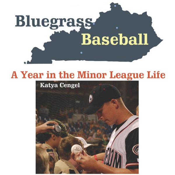 Bluegrass Baseball: A Year in the Minor League ...