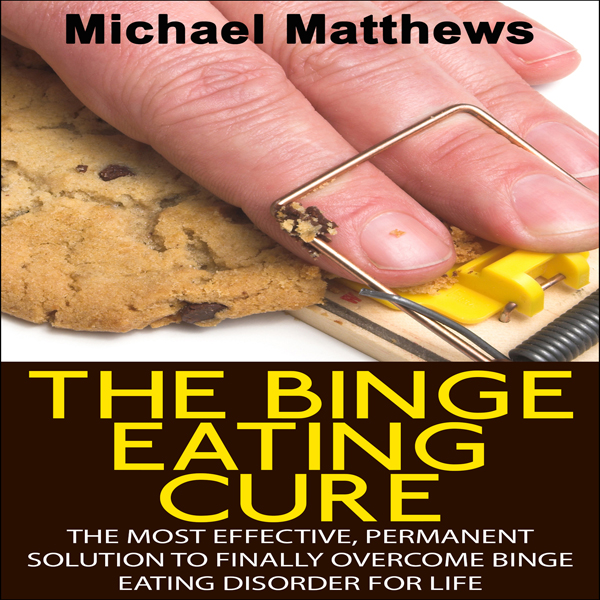 The Binge Eating Cure: The Most Effective, Perm...