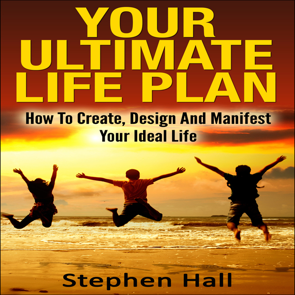 Your Ultimate Life Plan: How to Create, Design ...