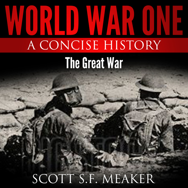 World War One: A Concise History: The Great War...