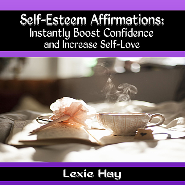 Self-Esteem Affirmations: Instantly Boost Confi...