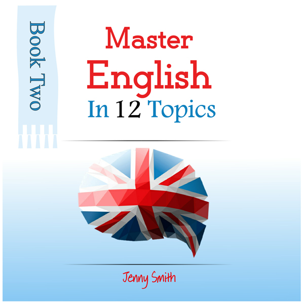 Master English in 12 Topics, Book 2: Over 200 N...