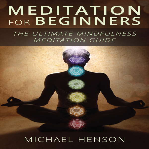 Meditation for Beginners: The Ultimate Beginner...