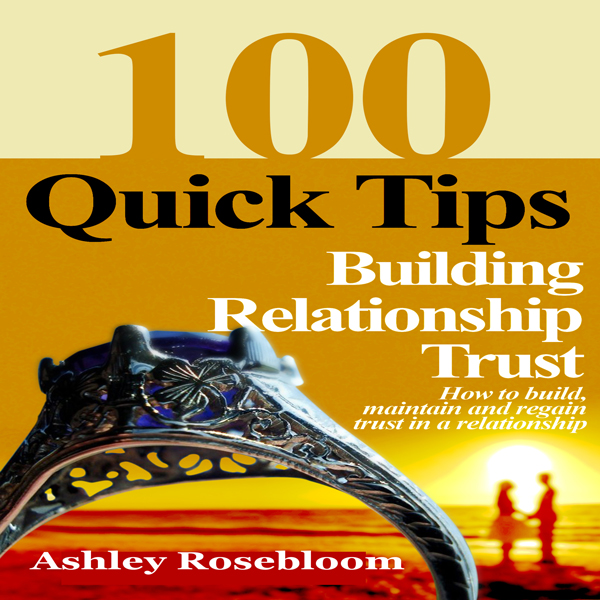 Building Relationship Trust: 100 Quick Tips on ...