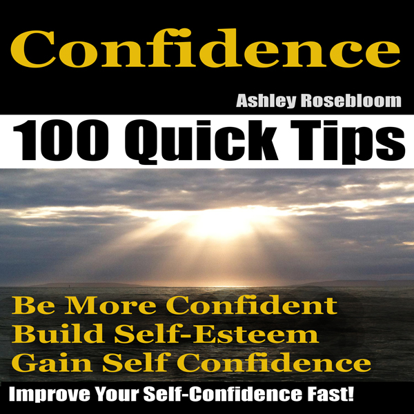 Confidence: How to Be More Confident, Build Sel...