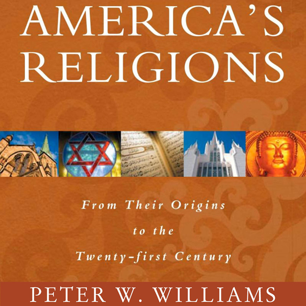 America´s Religions: From Their Origins to the ...