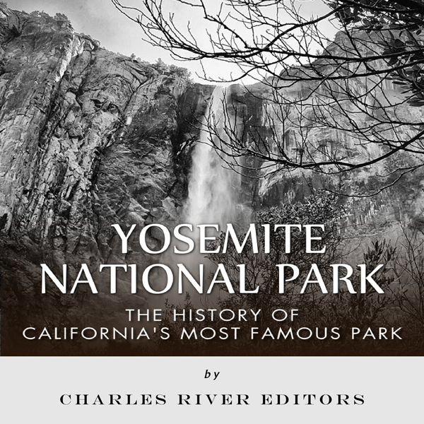 Yosemite National Park: The History of Californ...