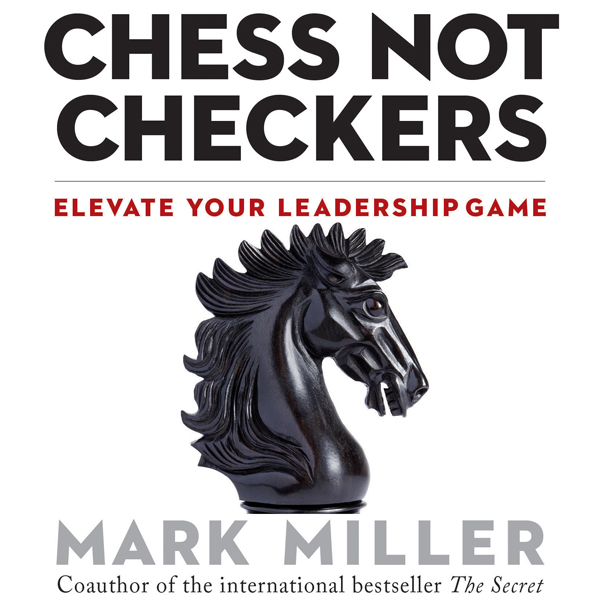 Chess Not Checkers: Elevate Your Leadership Gam...