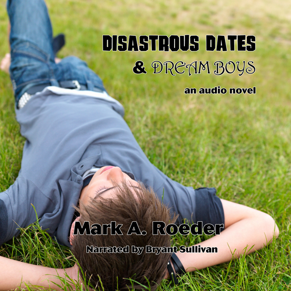Disastrous Dates & Dream Boys: Gay Youth Chroni...