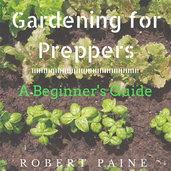 Gardening for Preppers: A Beginner´s Guide , Hö...