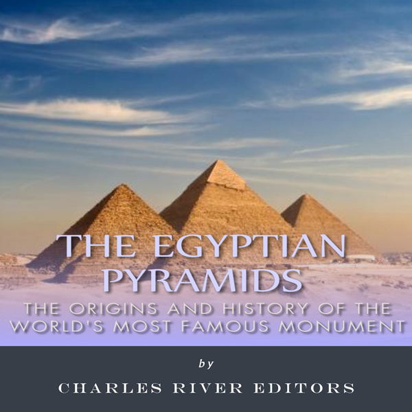 The Egyptian Pyramids: The Origins and History of the World´s Most Famous Monument , Hörbuch, Digital, 1, 64min