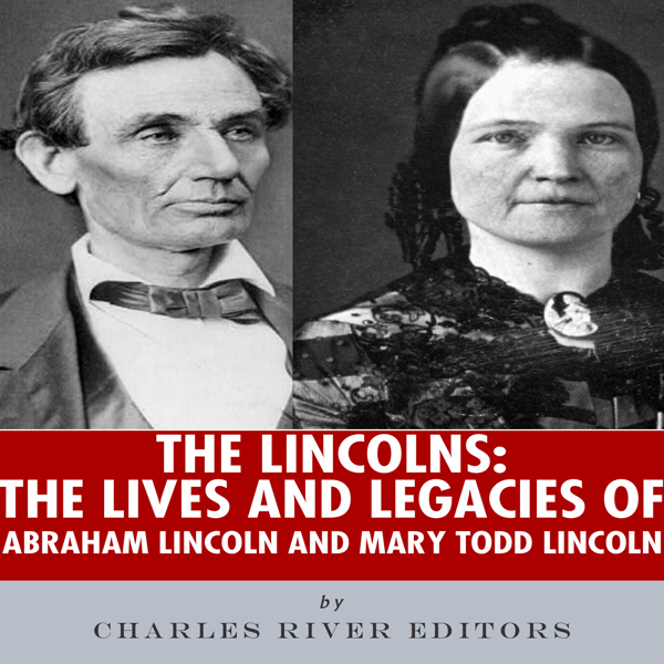 The Lincolns: The Lives and Legacies of Abraham...