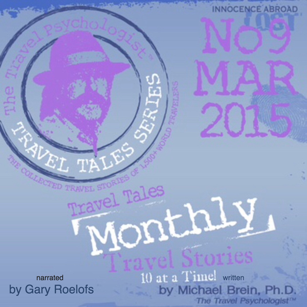 Travel Tales Monthly: No. 9 MAR 2015 , Hörbuch,...