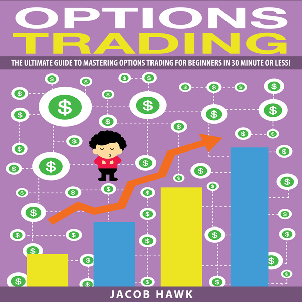 Options Trading: The Ultimate Guide to Masterin...