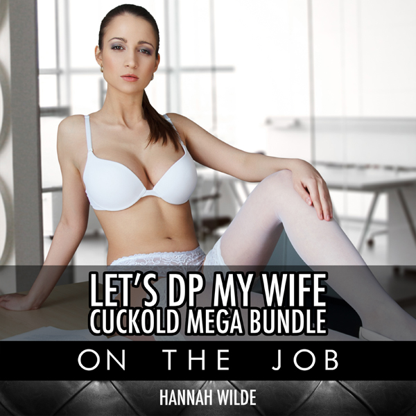 Let´s DP My Wife, Cuckold Mega Bundle: On the J...