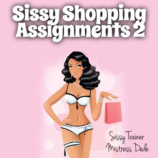 Sissy Shopping Assignments 2: Sissy Boy Feminiz...