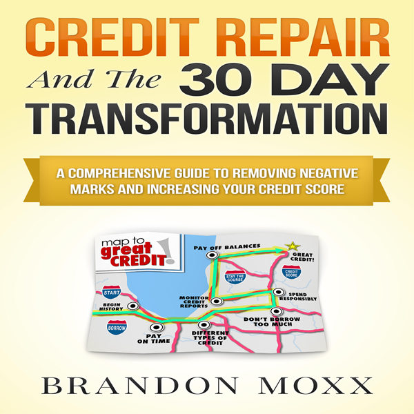 Credit Repair and the 30 Day Transformation: A ...