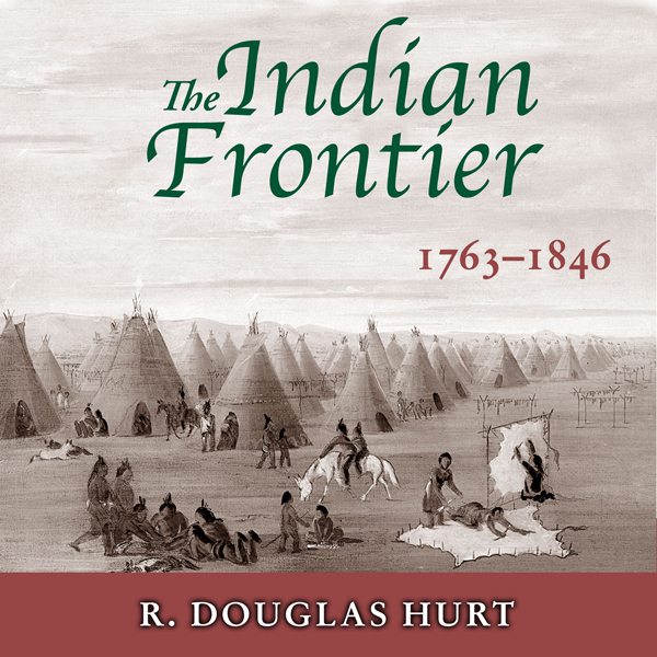 The Indian Frontier, 1763-1846 (Histories of th...