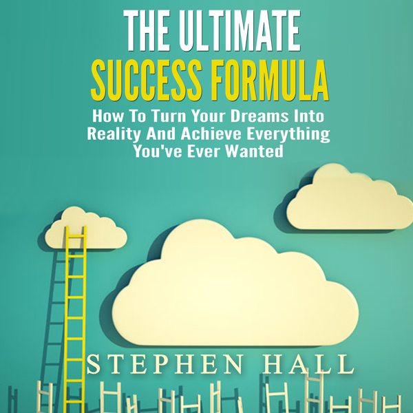 The Ultimate Success Formula: How to Turn Your ...