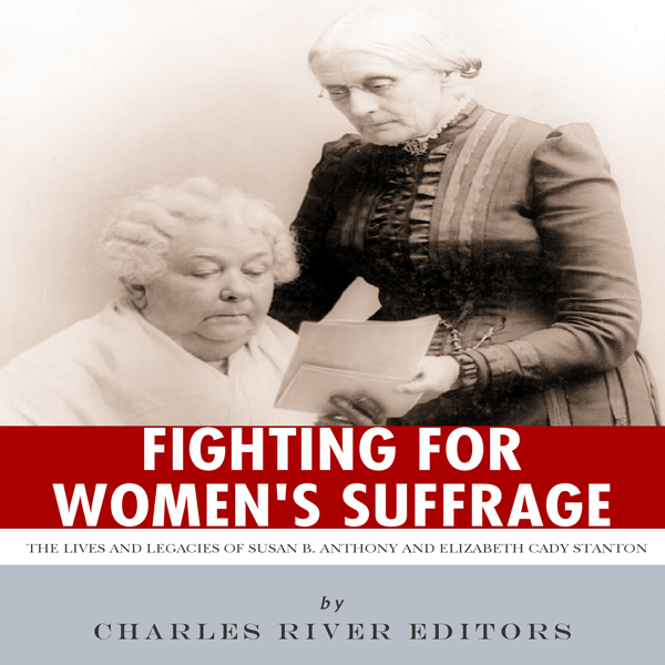 the fight of elizabeth stanton and susan anthony for equal rights for women