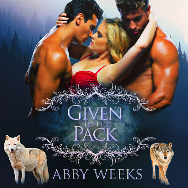 Given to the Pack: Wolf Shifter Menage: The Wol...