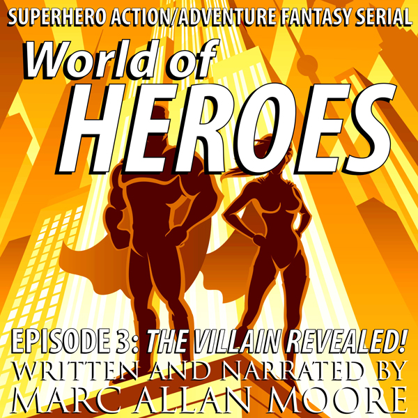 The Villain Revealed!: World of Heroes, Episode...