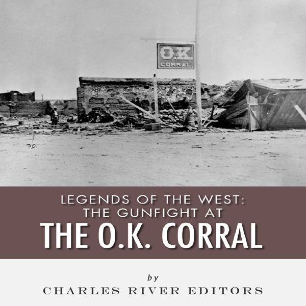 Legends of the West: The Gunfight at the O.K. C...