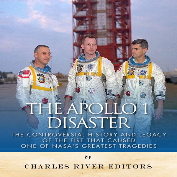 The Apollo 1 Disaster: The Controversial Histor...