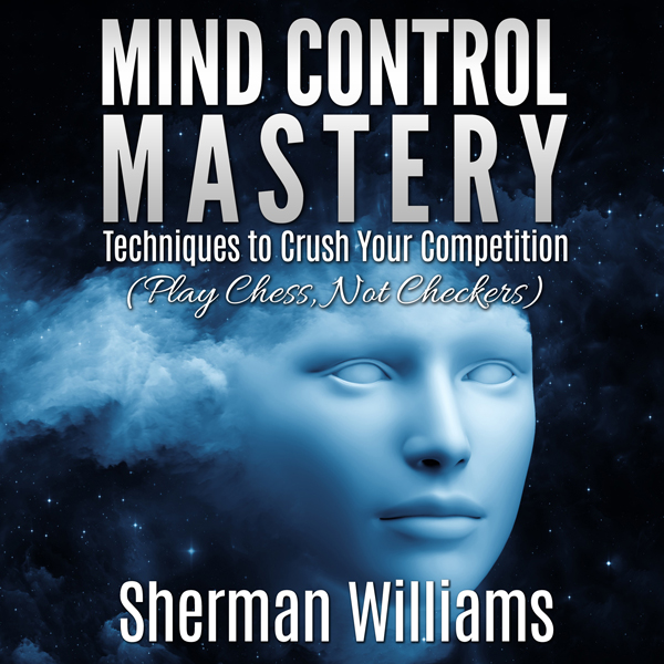 Mind Control Mastery: Techniques to Crush Your ...