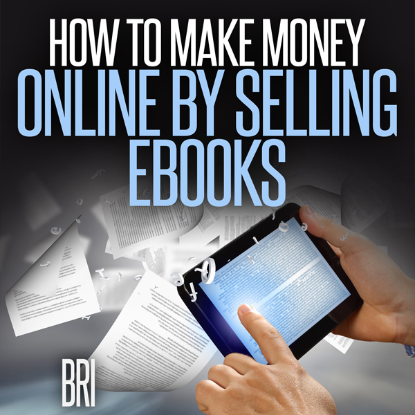 How to Make Money Online by Selling eBooks , Hö...